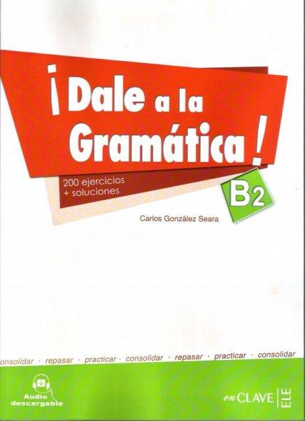画像1: DALE A LA GRAMATICA! B2. 200 ejercicios + claves ※音声ダウンロード (1)