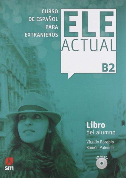 画像1: ELE ACTUAL B2. LIBRO DEL ALUMNO + CD (生徒用テキスト) (1)